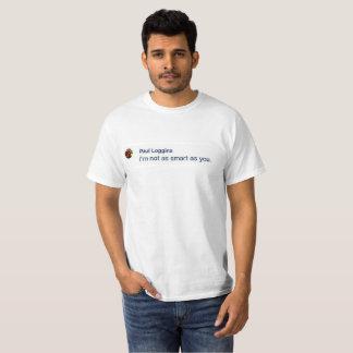 I AM NOT AS SMART AS YOU,,, T-Shirt