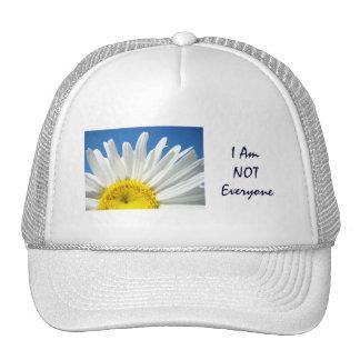 I Am NOT Everyone! hats slogans Whtie Daisy