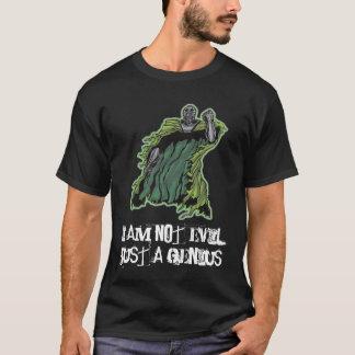 I AM NOT EVIL JUST A GENIUS T-Shirt