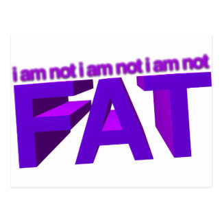 I am not fat! post cards
