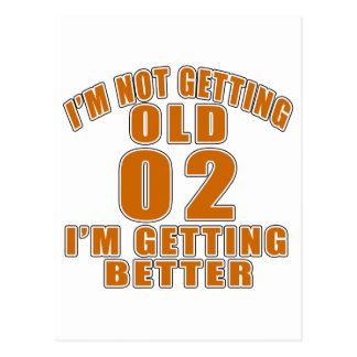 I AM  NOT GETTING OLD 02 I AM GETTING BETTER POSTCARD
