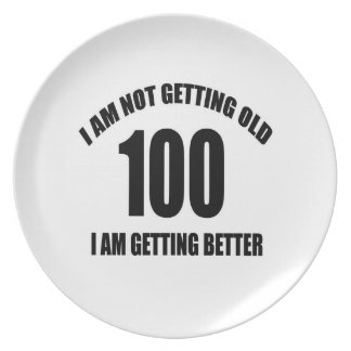I Am Not Getting Old 100 I Am Getting Better Plate