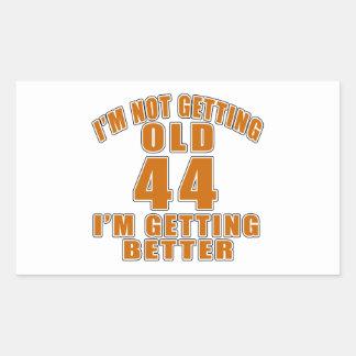 I AM  NOT GETTING OLD 44 I AM GETTING BETTER RECTANGULAR STICKER