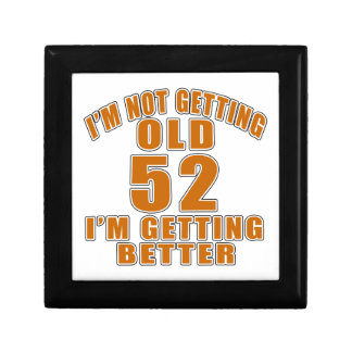 I AM  NOT GETTING OLD 52 I AM GETTING BETTER GIFT BOX