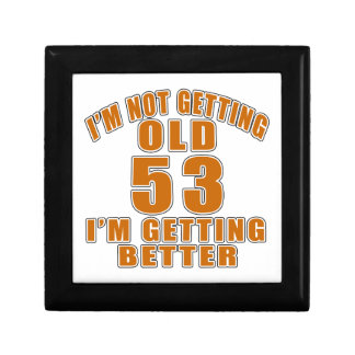 I AM  NOT GETTING OLD 53 I AM GETTING BETTER GIFT BOX