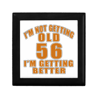 I AM  NOT GETTING OLD 56 I AM GETTING BETTER GIFT BOX