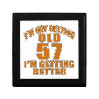 I AM  NOT GETTING OLD 57 I AM GETTING BETTER GIFT BOX