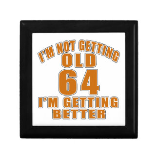 I AM  NOT GETTING OLD 64 I AM GETTING BETTER GIFT BOX
