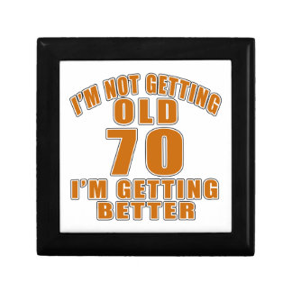 I AM  NOT GETTING OLD 70 I AM GETTING BETTER GIFT BOX