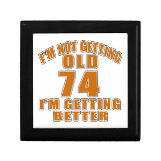I AM  NOT GETTING OLD 74 I AM GETTING BETTER GIFT BOX