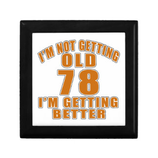 I AM  NOT GETTING OLD 78 I AM GETTING BETTER GIFT BOX