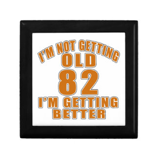 I AM  NOT GETTING OLD 82 I AM GETTING BETTER GIFT BOX