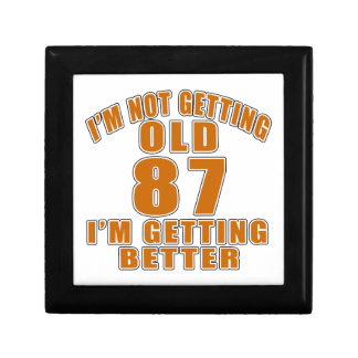 I AM  NOT GETTING OLD 87 I AM GETTING BETTER GIFT BOX