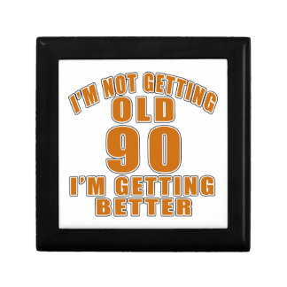 I AM  NOT GETTING OLD 90 I AM GETTING BETTER GIFT BOX