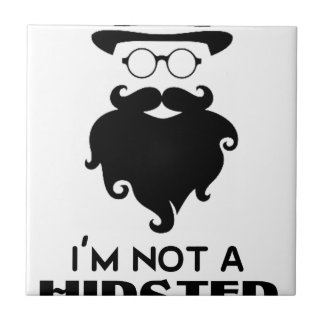 I am not Hipster Ceramic Tile