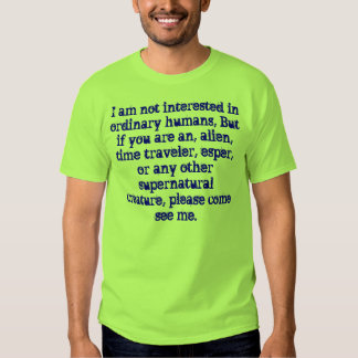I am not interested in humans t-shirt