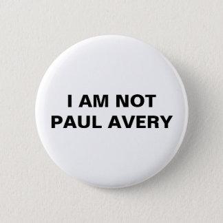I am not Paul Avery Button