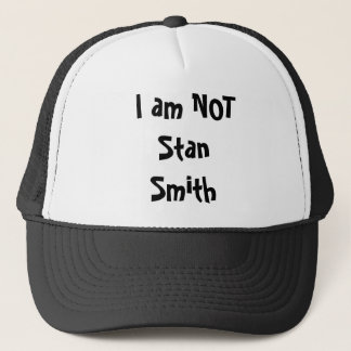 I am NOT Stan Smith Trucker Hat