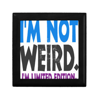 I am not weird, I am limited edition Gift Box