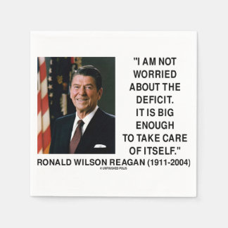 I Am Not Worried About The Deficit Reagan Quote Paper Napkins