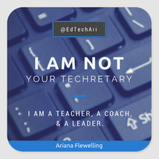 I am not your techretary square sticker