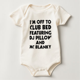 I Am Off To Club Bed Baby Bodysuit