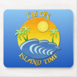 I Am On Island Time Mousemats