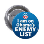 I am on Obama's Enemy List Pinback Buttons