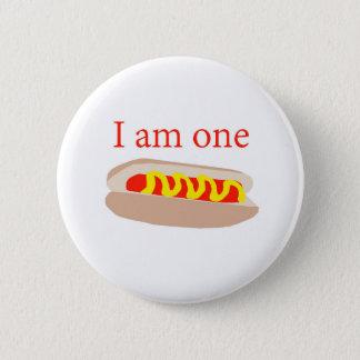 I am one Hot Dog 6 Cm Round Badge