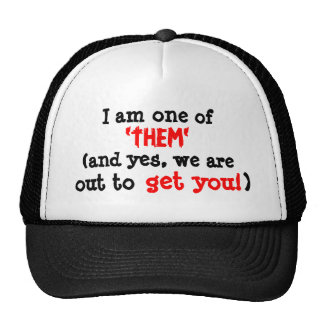 """I am one of """"them"""" trucker hat"""