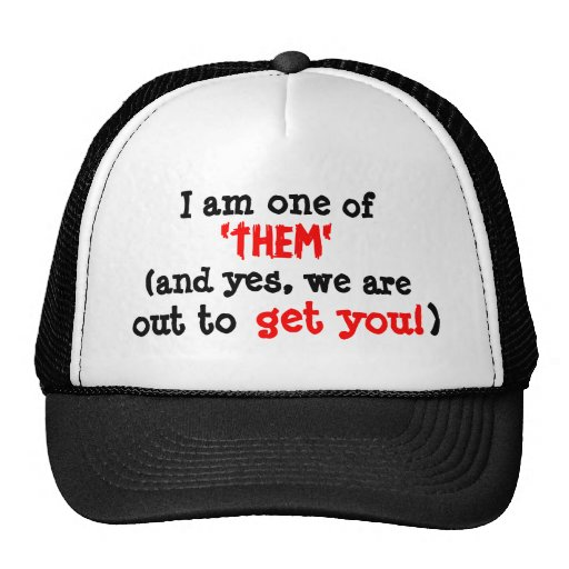 """I am one of """"them"""" hat"""