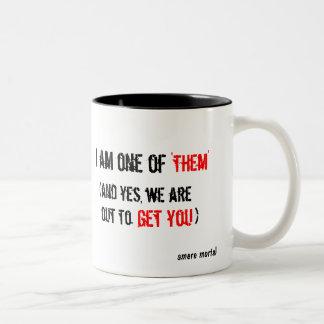 "I am one of ""them"" Two-Tone coffee mug"