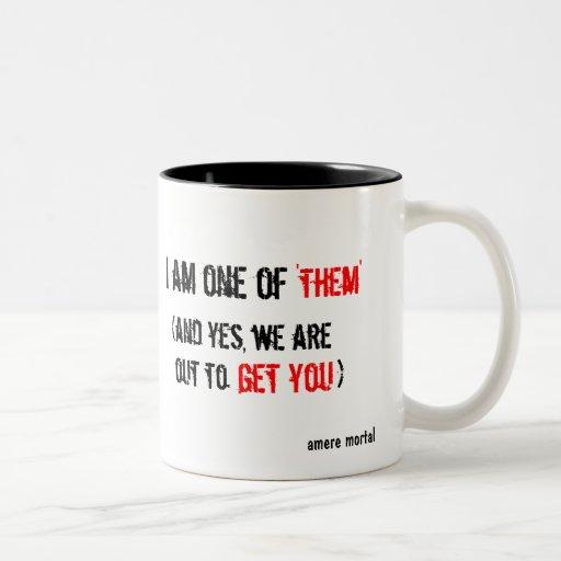 """I am one of """"them"""" coffee mug"""