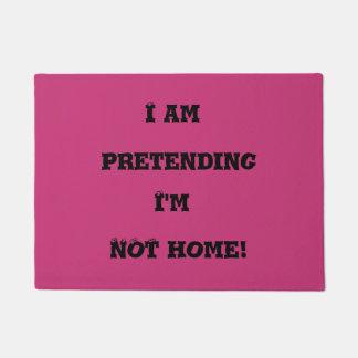 """""""I am pretending I'm not home!"""" Funny Doormat"""