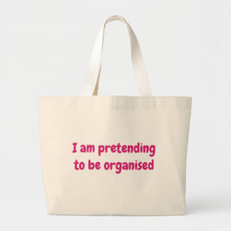 I am pretending to be organised large tote bag