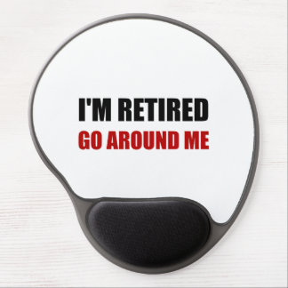 I Am Retired Go Around Me Funny Gel Mouse Pad