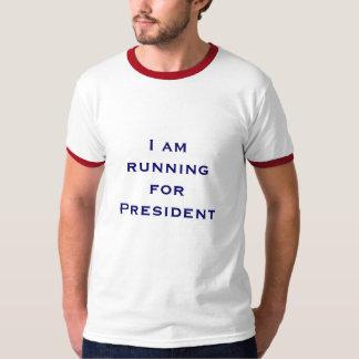 I am running for President T-Shirt