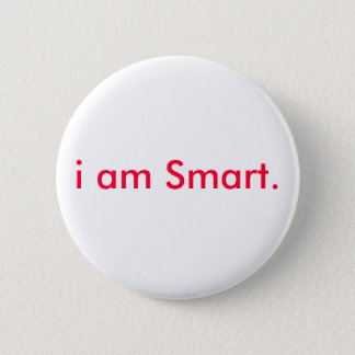 i am Smart. 6 Cm Round Badge