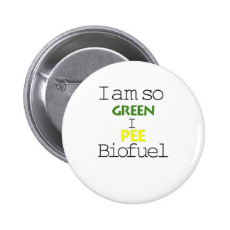 I Am So Green I Pee Biofuel Button