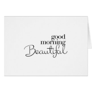 "I AM SO LUCKY-GOOD MORNING ""BEAUTIFUL"" LOVE CARD"