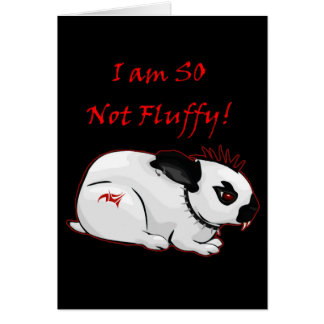 I Am SO Not Fluffy! (bunny) Card
