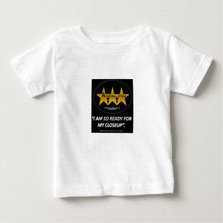 I am SO READY for my CLOSEUP Baby T-Shirt