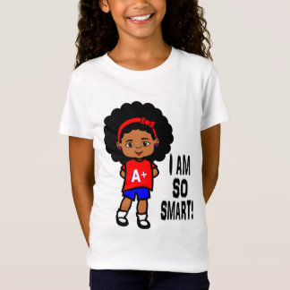 I AM SO SMART! Girl's t-shirt