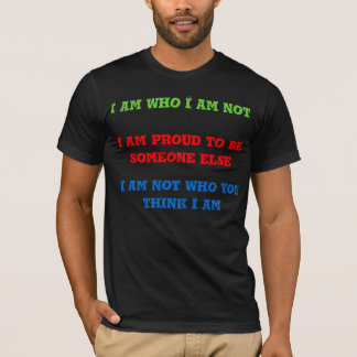 I Am Someone Else T-Shirt