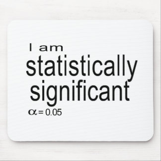 I am statistically significant.jpg mousepad