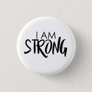 I am strong 2 3 cm round badge