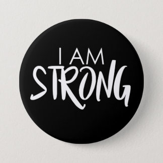 I am strong 3 7.5 cm round badge