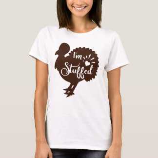 I am stuffed Funny Thanksgiving Turkey T-Shirt