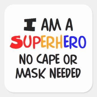 I am superhero square sticker