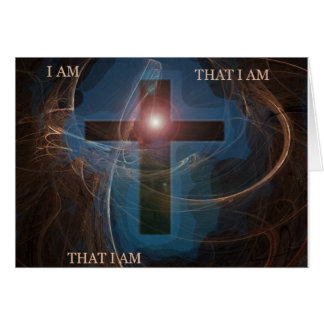 I AM THAT I AM THAT I AM CARD